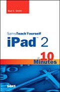Sams Teach Yourself iPad 2 in 10 Minutes 2nd Edition