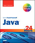 Sams Teach Yourself Java in 24 Hours (Covering Java 7 and Android) (Sams Teach Yourself...in 24 Hours) Cover