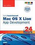 Sams Teach Yourself Mac OS X Lion App Development in 24 Hours (Sams Teach Yourself...in 24 Hours)