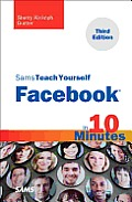 Sams Teach Yourself Facebook in 10 Minutes (Sams Teach Yourself...in 10 Minutes) Cover