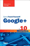 Sams Teach Yourself Google+ in 10 Minutes 1st Edition
