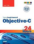 Sams Teach Yourself Objective-C in 24 Hours (Sams Teach Yourself...in 24 Hours)