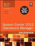 System center 2012 operations manager unleashed