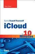 Sams Teach Yourself iCloud in 10 Minutes 1st Edition