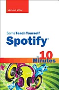 Sams Teach Yourself Spotify in 10 Minutes (Sams Teach Yourself...in 10 Minutes)