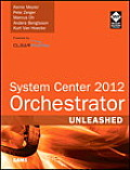 System Center 2012 Orchestrator Unleashed (Unleashed)