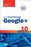 Sams Teach Yourself Google+ in 10 Minutes (Sams Teach Yourself...in 10 Minutes)