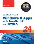 Sams Teach Yourself Windows 8 Apps with JavaScript and Html5 in 24 Hours (Sams Teach Yourself -- Hours)