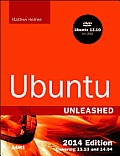 Ubuntu Unleashed 2014 Edition: Covering 13.10 and 14.04 (Unleashed)