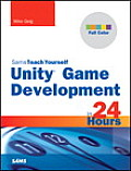 Sams Teach Yourself Unity Game Development in 24 Hours 1st Edition