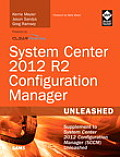 System Center 2012 R2 Configuration Manager Unleashed: Supplement to System Center 2012 Configuration Manager (Sccm) Unleashed (Unleashed)