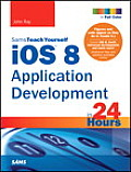 IOS 8 Application Development in 24 Hours, Sams Teach Yourself (Sams Teach Yourself)