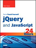 Jquery and JavaScript in 24 Hours, Sams Teach Yourself (Sams Teach Yourself...in 24 Hours)