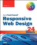 Responsive Web Design in 24 Hours, Sams Teach Yourself (Sams Teach Yourself...in 24 Hours)