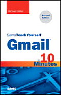 Gmail in 10 Minutes, Sams Teach Yourself (Sams Teach Yourself -- Minutes)