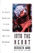Into the Heart One Mans Pursuit of Love & Knowledge Among the Yanomami