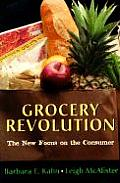 Grocery Revolution The New Focus On The