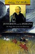 Jefferson & the Indians The Tragic Fate of the First Americans
