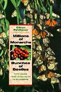 Millions of Monarchs Bunches of Beetles How Bugs Find Strength in Numbers