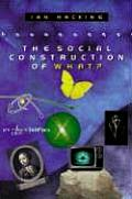 Social Construction Of What