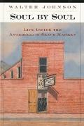 Soul by Soul Life Inside the Antebellum Slave Market