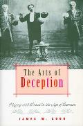 Arts of Deception Playing with Fraud in the Age of Barnum