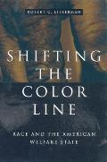 Shifting the Color Line Race & the American Welfare State