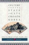 Culture & the State in Late Choson Korea