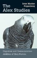 Alex Studies : Cognitive and Communicative Abilities of Grey Parrots (00 Edition)