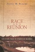 Race & Reunion The Civil War in American Memory