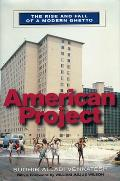 American Project The Rise & Fall of A Modern Ghetto