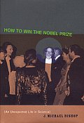 How to Win the Nobel Prize: An Unexpected Life in Science (Jerusalem-Harvard Lectures) Cover
