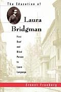 Education of Laura Bridgman First Deaf & Blind Person to Learn Language