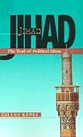 Jihad The Trail Of Political Islam