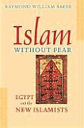 Islam Without Fear Egypt & the New Islamists