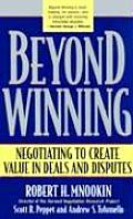 Beyond Winning : Negotiating To Create Value in Deals and Disputes (00 Edition)