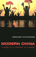 Modern China A Guide To A Century Of Change