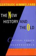 New History & the Old Critical Essays & Reappraisals Revised Edition