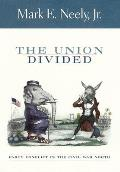 The Union Divided: Party Conflict in the Civil War North, Cover