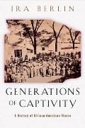 Generations of Captivity A History of African American Slaves