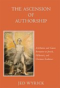 The Ascension of Authorship: Attribution and Canon Formation in Jewish, Hellenistic and Christian Traditions
