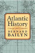 Atlantic History: Concept & Contours by Bernard Bailyn