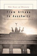 From Athens to Auschwitz: The Uses of History,