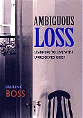 Ambiguous Loss Learning To Live With Unr
