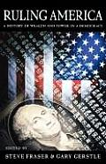 Ruling America A History of Wealth & Power in a Democracy
