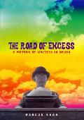 Road of Excess A History of Writers on Drugs