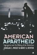 American Apartheid : Segregation and the Making of the Underclass (93 Edition)