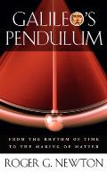 Galileos Pendulum From the Rhythm of Time to the Making of Matter