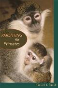 Parenting for Primates (06 Edition)