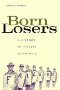 Born Losers : History of Failure in America (05 Edition)